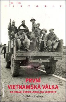 Academia - nakladatelství První vietnamská válka (Ladislav Kudrna) cena od 0,00 €