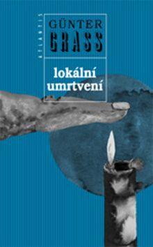 ATLANTIS NAKLADATELSTVÍ Lokální umrtvení (Günter Grass) cena od 0,00 €