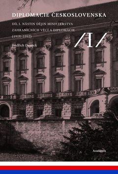 Academia - nakladatelství Diplomacie Československa Díl I. (Jindřich Dejmek; Jan Němeček; Slavomír Michálek) cena od 15,57 €