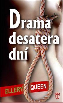 NAŠE VOJSKO-knižní distribuce s.r.o. Drama desatera dní (Ellery Queen) cena od 2,79 €