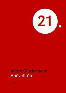 Academia - nakladatelství Hněv dítěte (André Glucksmann) cena od 11,92 €