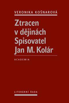 Academia - nakladatelství Ztracen v dějinách (Veronika Košnarová) cena od 11,52 €