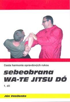 Český svaz Wa - te jitsu do a bojových u Sebeobrana Wa-te jitsu dó cena od 0,00 €
