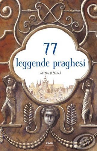 77 leggende praghesi / 77 pražských legend (italsky) cena od 0,00 €