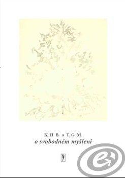 Atelier 89 K.H.B. a T.G.M. o svobodném myšlení cena od 1,34 €