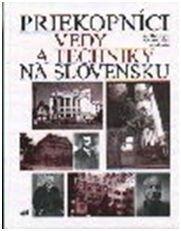 Academic Electronic Press Priekopníci vedy a techniky na Slovensku - Ján Tibenský, Ondrej Pöss a kolektív cena od 0,00 €