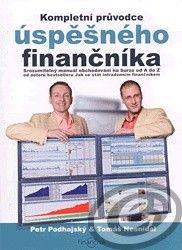 Centrum finančního vzdělávání Kompletní průvodce úspěšného finančníka - Petr Podhajský, Tomáš Nesnídal cena od 0,00 €