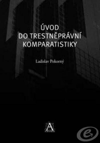 Auditorium Úvod do trestněprávní komparatistiky - Ladislav Pokorný cena od 7,28 €