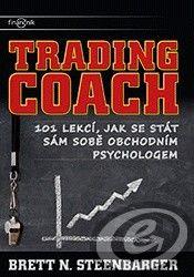 Centrum finančního vzdělávání Trading Coach: 101 lekcí, jak se stát sám sobe obchodním psychologem - Brett N. Steenbarger cena od 0,00 €