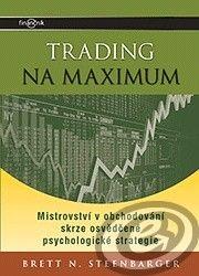Centrum finančního vzdělávání Trading na maximum - Brett N. Steenbarger cena od 0,00 €