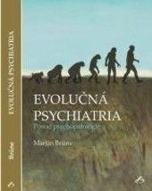 Vydavateľstvo F Evolučná psychiatria - Martin Brüne