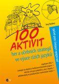 100 aktivit, her a učebních strategií ve výuce cizích jazyků (Amy Buttner, Alice Trojanová) cena od 7,99 €