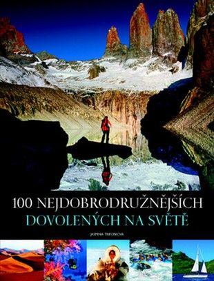 100 nejdobrodružnějších dovolen.na sv. (Jasmina Trifoni) cena od 12,08 €