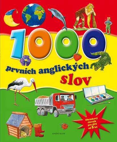 1000 prvních anglických slov - Obrázkový slovník pro děti od 5 let - 2. vydání cena od 6,42 €