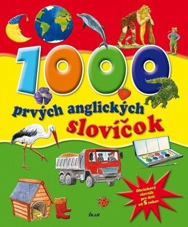 1000 prvých anglických slovíčok, 2.vydanie (Kolektív) cena od 0,00 €
