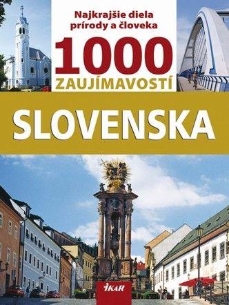 1000 zaujímavostí Slovenska, 2. vydanie (Ján Lacika) cena od 0,00 €