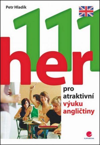 111 her pro atraktivní výuku angličtiny (Petr Hladík) cena od 8,04 €