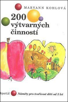 200 výtvarných činností 5.v. (Maryann Kohlová; Marie Polasková) cena od 0,00 €