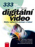 333 tipů a triků pro digitální video (Milan Lajdar) cena od 0,00 €