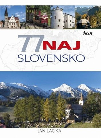 77 naj - Slovensko (Ján Lacika) cena od 0,00 €
