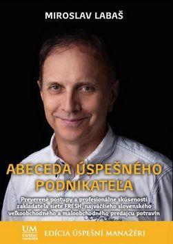 Abeceda úspešného podnikateľa (Miroslav Labaš) cena od 12,90 €