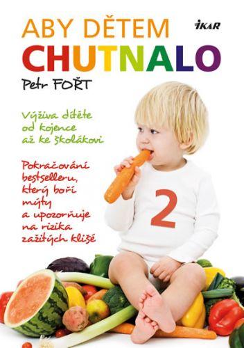 Aby dětem chutnalo 2 (Petr Fořt) cena od 10,47 €