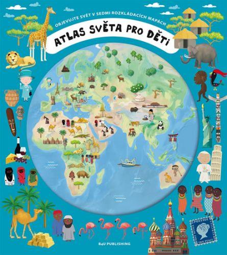 Atlas světa pro děti - Objevujte svět v sedmi rozkládacích mapách (Oldřich Růžička; Iva Šišperová) cena od 0,00 €