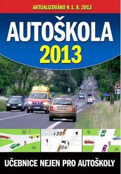 Autoškola 2013 aktualizováno k 1.8.2013 cena od 0,00 €