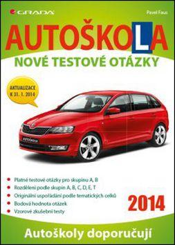 Autoškola 2014 nové testové otázky GRADA (Pavel Faus) cena od 0,00 €