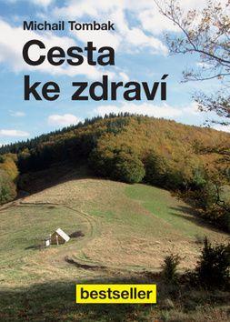 Cesta ke zdraví (Michail Tombak) cena od 8,20 €