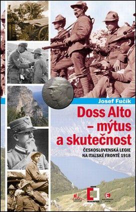 Doss Alto - mýtus a skutečnost (Josef Fučík)
