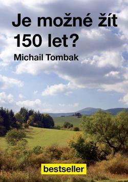 Je možné žít 150 let? (Michail Tombak) cena od 8,90 €