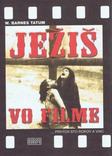 Ježiš vo filme Prvých sto rokov a viac (W. Barnes Tatum) cena od 19,77 €