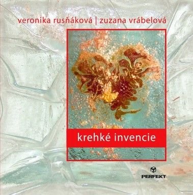 Krehké invencie (Zuzana Vrábelová; Veronika Rusňáková) cena od 5,16 €