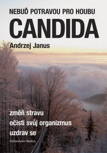 Nebuď potravou pro houbu Candida (Andrzej Janus) cena od 8,01 €