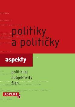 Politiky a političky (Zuzana Maďarová; Ľubica Kobová; Alexandra Ostertág)