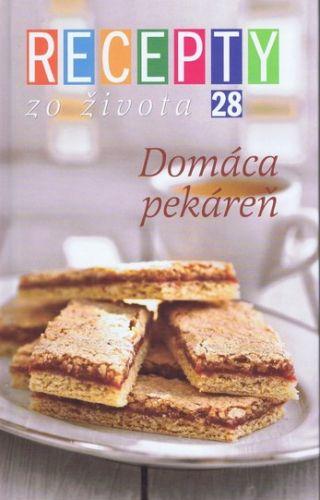 Recepty zo života 28 – Domáca pekáreň cena od 8,99 €