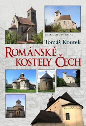 Románské kostely Čech BRÁNA (Tomáš Koutek) cena od 0,00 €