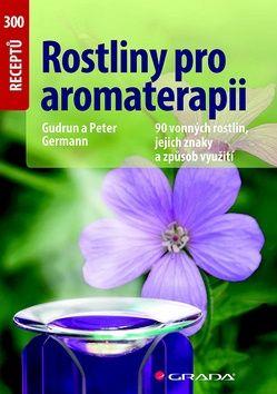 Rostliny pro aromaterapii (Peter Germann; Gudrun Germann) cena od 0,00 €