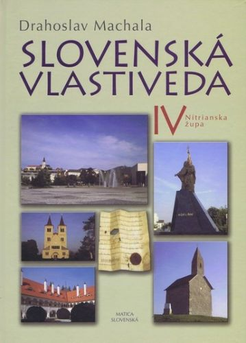 Slovenská vlastiveda IV - Nitrianska župa (Drahoslav Machala)