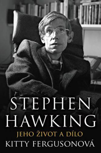 Stephen Hawking - Jeho život a dílo (Kitty Fergusonová)