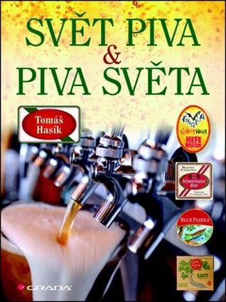 Svět piva a piva světa (Tomáš Hasík) cena od 7,84 €