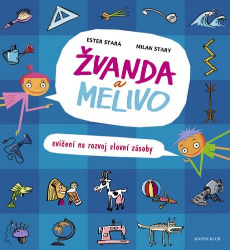 Žvanda a Melivo - Cvičení na rozvoj slovní zásoby - 2. vydání (Ester Stará; Milan Starý)