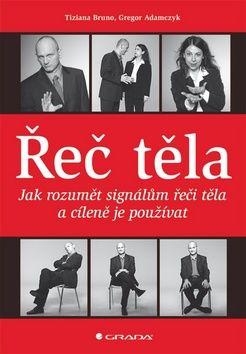 Řeč těla: Jak rozumět signálům ... (Bruno Tiziana; Gregor Adamczyk) cena od 10,06 €