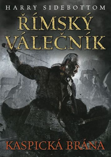 Římský válečník Kaspická brána (Harry Sidebottom) cena od 12,08 €